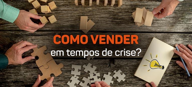 https://agenciaoranges.com.br/wp-content/uploads/2020/06/Como-vender-em-tempos-de-crise.jpg
